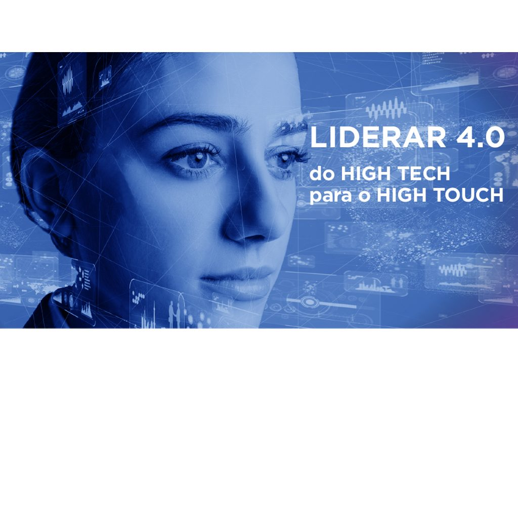Liderar 4.0 – Do High Tech para o High Touch | 28 nov | Braga